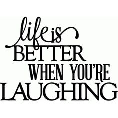 Silhouette Design Store - View Design #42842: life is better when you're laughing - vinyl phrase