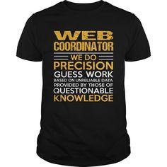 Web Coordinator We Do Precision Guess Work Knowledge T-Shirt, Hoodie Web Coordinator
