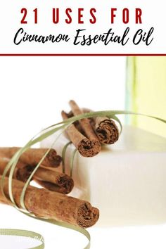 21 Uses for Cinnamon Essential Oil #cinnamon #essentialoils #healthyliving