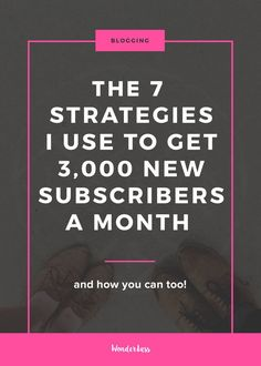 The 7 Strategies I Use to Get around 3,000 new Subscribers Each Month — Wonderlass The complete toolbox that gives you everything you need to start a profitable online business!