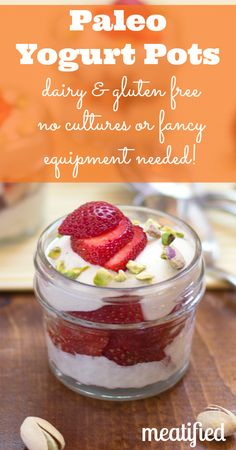 """Low carb yogurt brands alternatives Paleo Yogurt Pots """"dairy free & gluten free no cultures or fancy equipment needed! Paleo Dessert, Paleo Sweets, Dairy Free Recipes, Whole Food Recipes, Cooking Recipes, Gluten Free, Primal Recipes, Paleo Yogurt, Yogurt Recipes"""