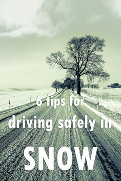 6 tips for driving safely in snow | tipsforfamilytrips.com