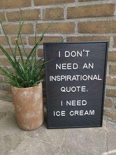 7x leuke quotes voor in de zomer. Kom in zomerse sferen met deze leuke zomer quotes! Geschikt voor op je letterbord en sommige ook voor op de lightbox. Ook leuk om de quotes gewoon als poster in een fotolijstje te stoppen! Quote: ''I don't need an inspirational quote. I need ice cream'' Quotes About Ice Cream, Ice Cream Quotes, Ice Cream Puns, Bettering Myself, Frozen Yogurt, Icecream, Letter Board, Inspirational Quotes, Notes