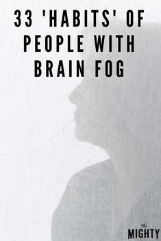 33 'Habits' of People With Brain Fog