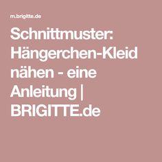 Schnittmuster: Hängerchen-Kleid nähen - eine Anleitung | BRIGITTE.de