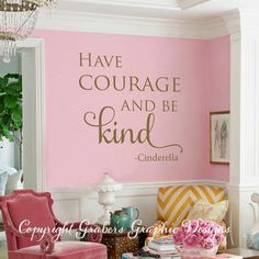 Cinderella quote HAve courage be kind vinyl by GrabersGraphics