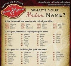 What's YOUR Saints & Sinners Madam Name? — Saints and Sinners, Channing Tatum's bar/restaurant in NOLA, glad I live close! Old Honey Townsend Maw-Maw Odette Banger Silly Names, Funny Names, New Names, Cool Names, Irish First Names, Funny Nicknames, Crazy Names, Weird Names, What Is Your Name