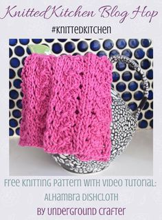 Alhambra Dishcloth, free knitting pattern in Lion Brand 24/7 yarn by Underground Crafter | This textured dishcloth reminded me of the beautiful Alhambra palace in Granada, Spain.This is one of 48 free knitting patterns in the Knitted Kitchen Blog Hop. via @ucrafter
