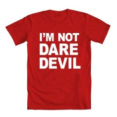 """Murdock's """"I'M NOT DAREDEVIL"""" shirt from the comics. Too funny! $25 from welovefine."""