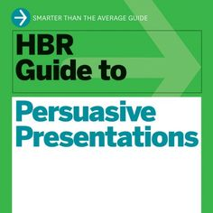 hbr guide to persuasive presentations pdf