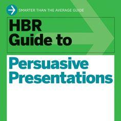 hbr guide to persuasive presentations pdf