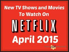 Utah Sweet Savings: Netflix Instant Streaming: New TV Shows and Movies in April 2015! Over 50 New Titles