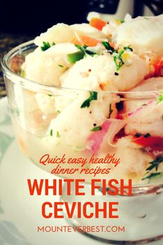 Quick easy healthy dinner recipes White Fish Ceviche