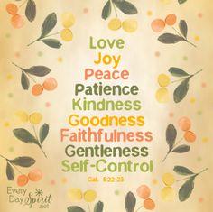 Galatians 5:22-23..The Fruit of the Spirit ~ scripture For the app of wallpapers ~ www.everydayspirit.net xo