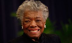 Maya Angelou - Famous writer, academic and activist, who chronicled the African American experience in literature. A friend and supporter of both Malcolm X and Martin Luther King, as well as being Oprah Winfrey's mentor, it is her willingness to share the wisdom she gained from her struggled that inspires her generations of fans.