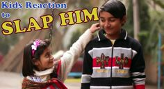 """Slap Him"": Children's Reactions - I recommend watching until the end"