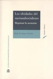 Los olvidados del nacionalsocialismo : repensar la memoria / José Antonio Santos.     Centro de Estudios Políticos y Constitucionales, 2014