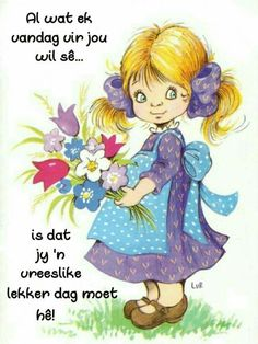 Good Morning All, Good Morning Wishes, Lekker Dag, Afrikaanse Quotes, Goeie More, Special Quotes, Morning Quotes, Friendship Quotes, Qoutes