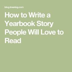 Writing often takes a back seat to design in yearbook class. These 5 tips teach you how to write a yearbook story people will love to read. Yearbook Mods, Yearbook Class, Yearbook Pictures, Yearbook Layouts, Yearbook Design, Yearbook Theme, Yearbook Ideas, Teaching Yearbook, School Newspaper