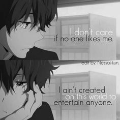 I don't care if no one likes me, I ain't created on this world to entertain anyone