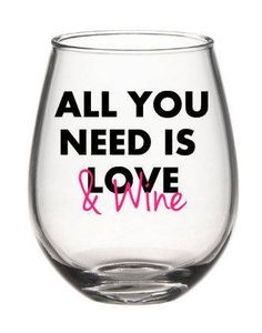 Funny Wine Glass, All You Need Is Love And Wine, Wine Glass, Wedding Wine Glass