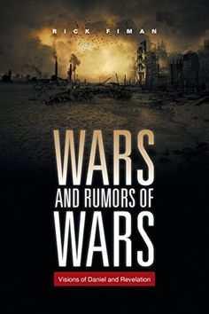 WARS AND RUMORS OF WARS: Visions of Daniel and Revelation by Rick Fiman http://www.amazon.com/dp/1490749799/ref=cm_sw_r_pi_dp_K.wKvb1PG7WEH