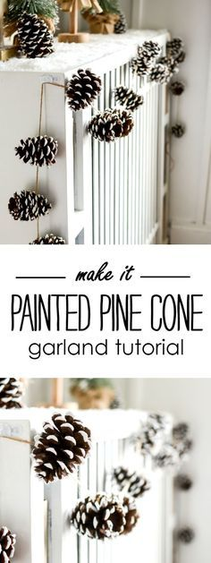 Holiday Mantel Fantel with Trees and painted pine cone garland. Includes tutorial with how to make painted pine cones and painted pine cone garland - How to Tutorials Diy Christmas Pine Cones, Christmas Tree Garland, Rustic Christmas, Christmas Tree Decorations, Pine Cone Decorations, Xmas, Primitive Christmas, Pinecone Garland, Diy Garland