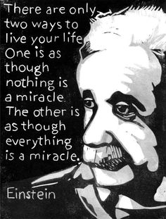 #einstein There are only two ways to live your life.