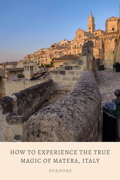 How to Experience the True Magic of Matera, Italy. In an age where technology is at the forefront and human interactions are cut down by the day, making us less human, less connected, and less alive, Matera's sassi are a symbol and representation of the opposite. That which we've lost and are losing: human life that enriches humanity. Plan the rest of your trip through Italy and Puglia on travel blog svadore. #puglia #matera #basilicata #roadtrip #italy #italia #svadore #unesco #hotel World Travel Guide, Travel Guides, Travel Around The World, Around The Worlds, Luxury Travel, Italy Travel, Where To Go, Travel Pictures, Trip Planning