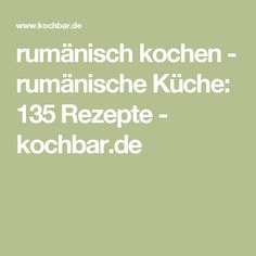 rumänisch kochen - rumänische Küche: 135 Rezepte - kochbar.de