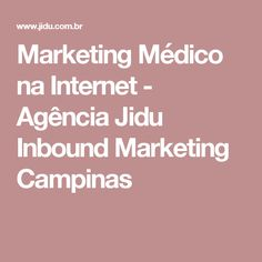 Marketing Médico na Internet - Agência Jidu Inbound Marketing Campinas