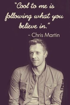 The 42 day Coldplay challenge, Day 15: favourite Coldplay picture ~ I love Chris' expression and this quote. Really makes me feel good about myself when I see it. Chris is such an amazing guy. He heals so many people and doesn't even know about it.