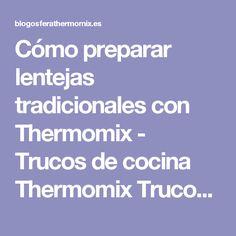 Cómo preparar lentejas tradicionales con Thermomix - Trucos de cocina Thermomix Trucos de cocina Thermomix