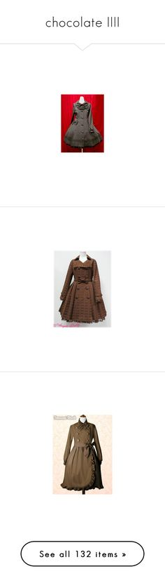"""chocolate IIII"" by mermaid-niels ❤ liked on Polyvore featuring outerwear, coats, brown coat, angelic pretty, dresses, lolita, trench coat, brown trench coat, jackets and sale+women"
