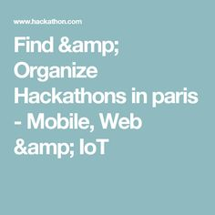 Upcoming hackathons in Paris, France Mobile Web, Organize, Amp, France, Organization, Paris, Organisation, Organizers