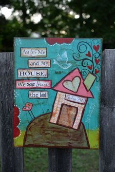"As for me & my House Joshua 24:15 Original Mixed Media On 13.5"" x 11""  Gallery Canvas"
