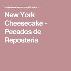 New York Cheesecake - Pecados de Reposteria