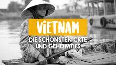 7 Geheimtipps und spannende Orte, die du auf deiner Reise durch Vietnam nicht verpassen darfst!