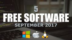 5 Free Software That Are Actually Great! (September 2017) - YouTube