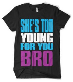 (Cybertela) Shes Too Young For You Bro Mens T-shirt Jersey Shore Tee (Black Medium)