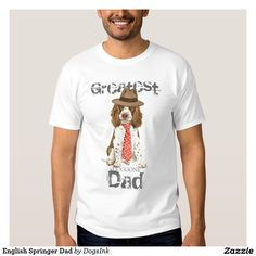 English Springer Dad T Shirt. Regalos Padres, fathers gifts, #DiaDelPadre #FathersDay