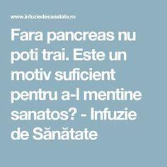 Fara pancreas nu poti trai. Este un motiv suficient pentru a-l mentine sanatos? - Infuzie de Sănătate Medicine