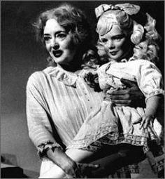 Bette Davis - What ever happened to Baby Jane. In this case, although the doll is scary, Bette is scarier.