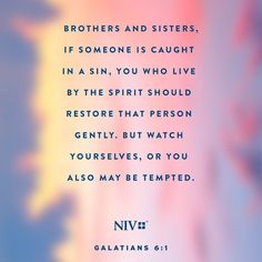 What is it to live by the Spirit? It is to be free from sin. No longer obeying the flesh. We are to help our fellow brethern not condone sin. What is sin? Sin is disobedience to the laws of Yahweh. NIV Verse of the Day: Galatians Niv Bible, Bible Scriptures, Favorite Bible Verses, Bible Verses Quotes, Favorite Quotes, What Are Sins, Worship Quotes, Galatians 6, Just For Today