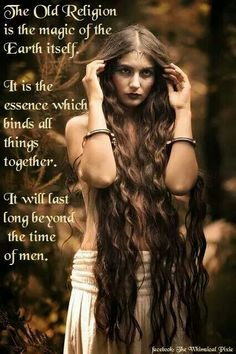 "Magick Wicca Witch Witchcraft: ""The #Old #Religion is the magic of the Earth itself. It is the essence which binds all things together. It will last long beyond the Time of Men."""
