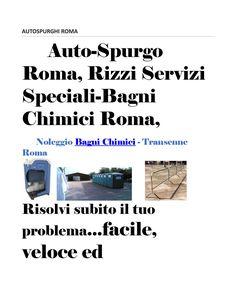 """Autospurghi roma  AGENZIA AUTOSPURGO I""""IDROSPURGHI""""-RIZZI-SPURGO WC/ RIPARAZIONE IDRAULICO SPURGHI POZZI NERI NOLEGGIO BAGNI CHIMICI.""""FOGNATURE Ostruite? chiama ora 3355765610"""" Installiamo servizi igienici mobili, Bagni chimici, Wc mobili per diversamente abili, transenne a noleggio per eventi, cantieri, sagre comunità. Proponiamo un servizio  di noleggio,posizionamento e manutenzione """"All Inclusive"""". di bagni Chimici mobili toilette. Non necessita di allacciamenti idrici ed elettrici e…"""