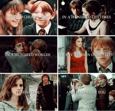 Ron and Hermione - I do believe in fate and destiny, but I also believe we are only fated to do the things that we'd choose anyway.