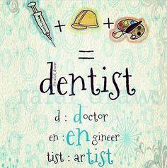 D:doctor EN:engineer TIST:artist DENTIST #Artofmoderndentistry