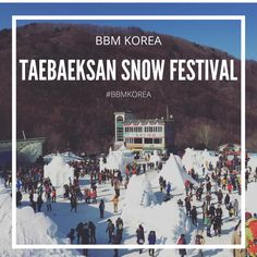 BBM KOREA |  Taebaeksan, South Korea | Taebaeksan Snow Festival