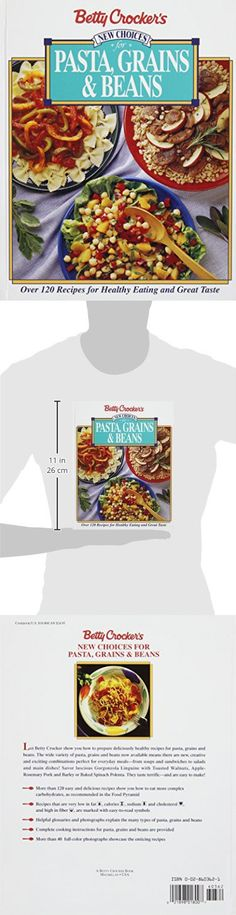 Betty Crocker's New Choices for Pasta, Grains and Beans